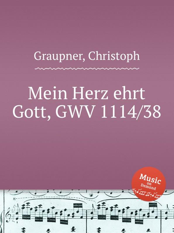 C. Graupner Mein Herz ehrt Gott, GWV 1114/38