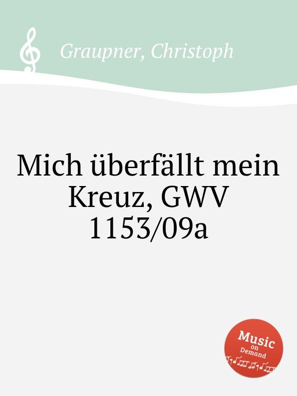 C. Graupner Mich uberfallt mein Kreuz, GWV 1153/09a c graupner tue deinen mund auf fur die stummen gwv 1153 33