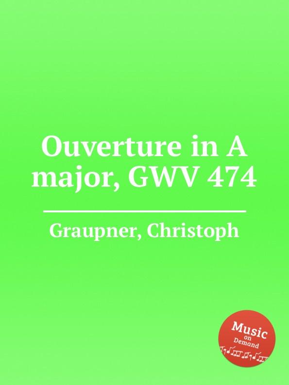 C. Graupner Ouverture in A major, GWV 474 c graupner trio sonata in b flat major gwv 217