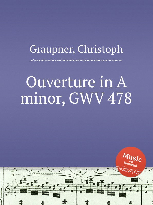 C. Graupner Ouverture in A minor, GWV 478 цена и фото