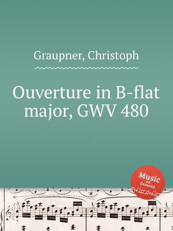 C. Graupner Ouverture in B-flat major, GWV 480 c graupner trio sonata in b flat major gwv 217