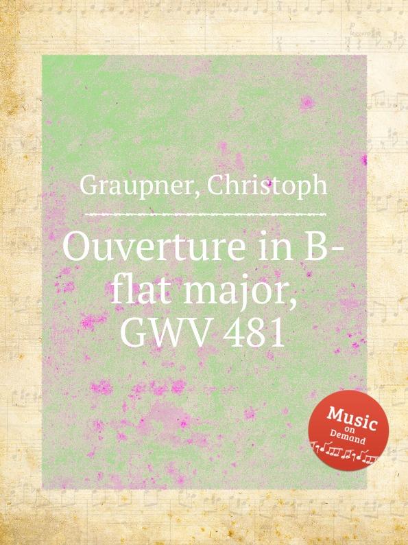 C. Graupner Ouverture in B-flat major, GWV 481 c graupner ouverture in b flat major gwv 483