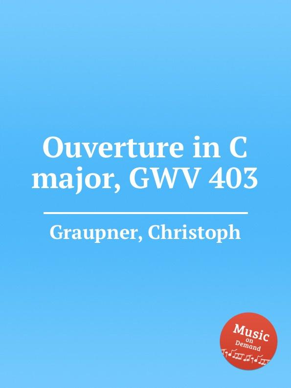 C. Graupner Ouverture in C major, GWV 403 c widor ouverture espagnole