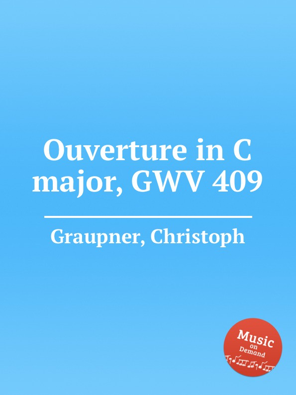 C. Graupner Ouverture in C major, GWV 409 c graupner der wind blaset wo er will gwv 1141 46