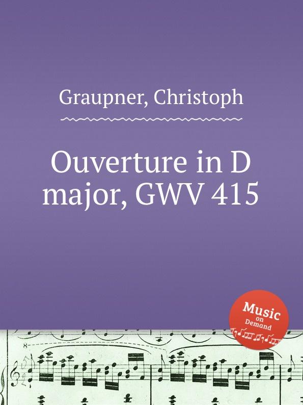 C. Graupner Ouverture in D major, GWV 415 c graupner ouverture in d minor gwv 426