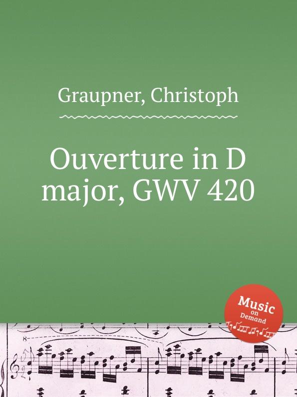C. Graupner Ouverture in D major, GWV 420 c graupner ouverture in d minor gwv 426