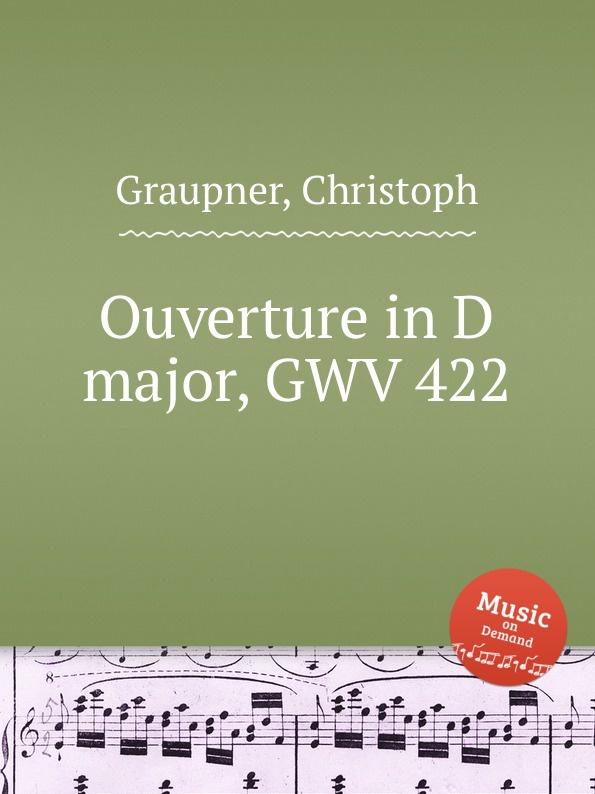 C. Graupner Ouverture in D major, GWV 422 c graupner trio sonata in b flat major gwv 217