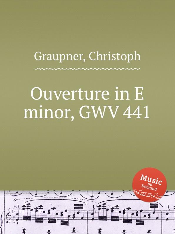C. Graupner Ouverture in E minor, GWV 441 цена