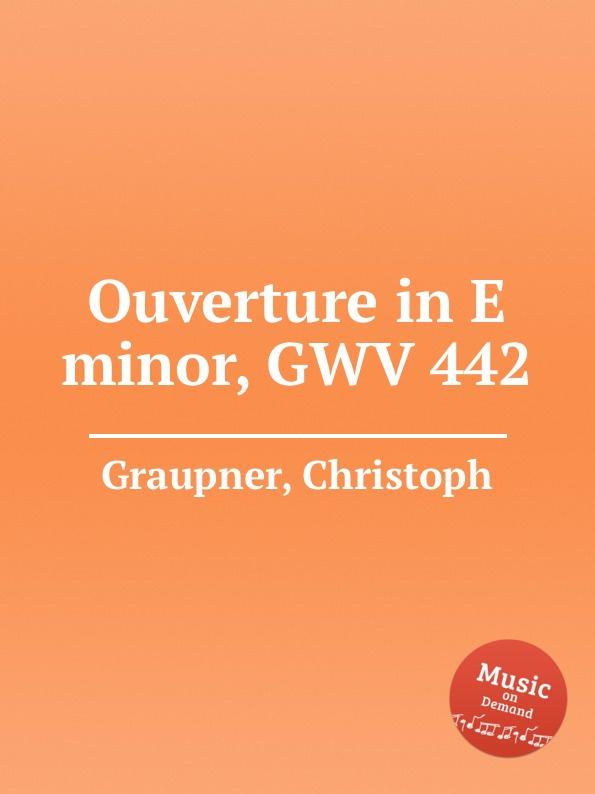 C. Graupner Ouverture in E minor, GWV 442 цена и фото