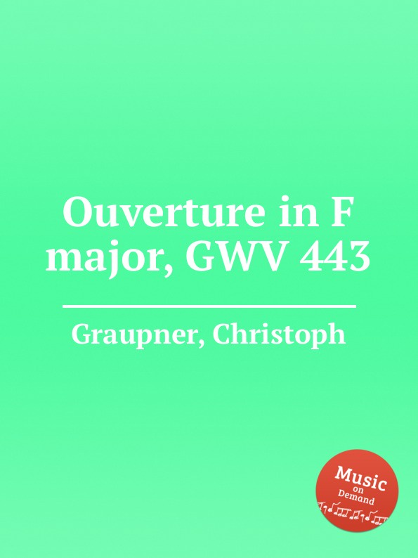 C. Graupner Ouverture in F major, GWV 443 c graupner trio sonata in b flat major gwv 217