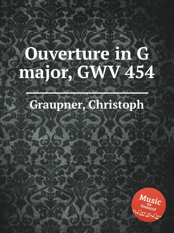 C. Graupner Ouverture in G major, GWV 454 c graupner trio sonata in b flat major gwv 217