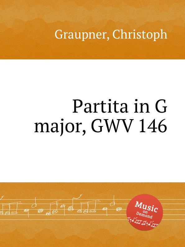 C. Graupner Partita in G major, GWV 146 c graupner partita in g major gwv 144