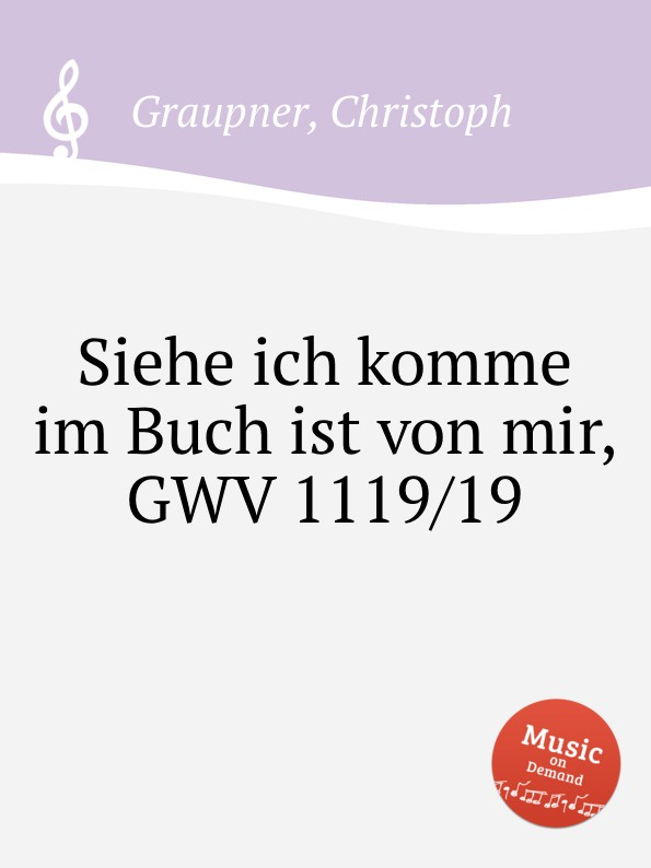 C. Graupner Siehe ich komme im Buch ist von mir, GWV 1119/19 c graupner tue rechnung von deinem haushalten gwv 1163 19