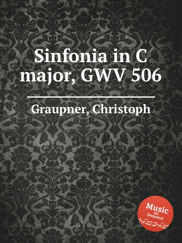 C. Graupner Sinfonia in C major, GWV 506 c graupner tue deinen mund auf fur die stummen gwv 1153 33