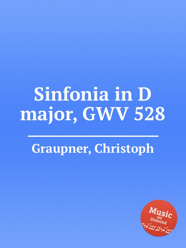 C. Graupner Sinfonia in D major, GWV 528 c graupner trio sonata in b flat major gwv 217