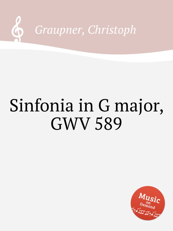 C. Graupner Sinfonia in G major, GWV 589 c graupner entrata per la musica di tavola in g major gwv 453
