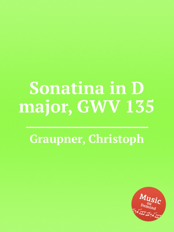 C. Graupner Sonatina in D major, GWV 135