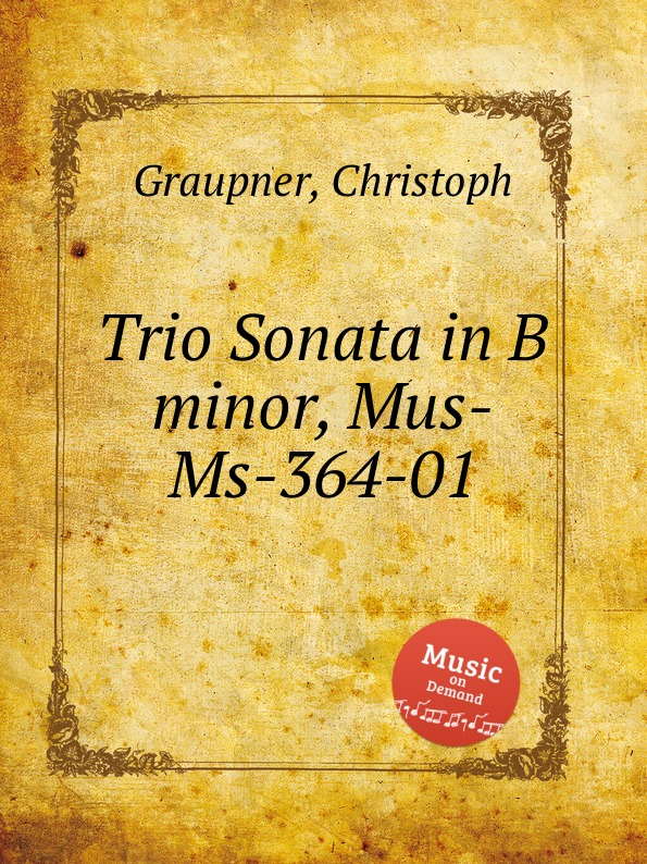 C. Graupner Trio Sonata in B minor, Mus-Ms-364-01