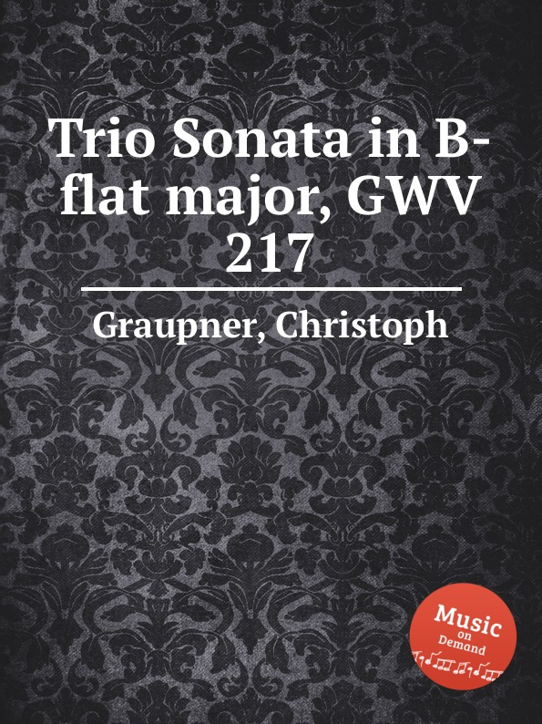 C. Graupner Trio Sonata in B-flat major, GWV 217 c graupner trio sonata in d major gwv 204