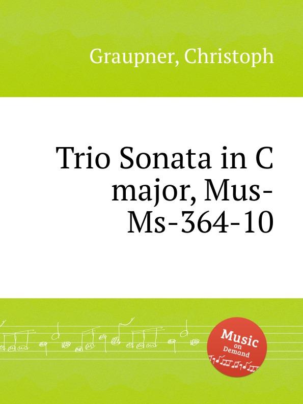 C. Graupner Trio Sonata in C major, Mus-Ms-364-10 c graupner trio sonata in e major gwv 208
