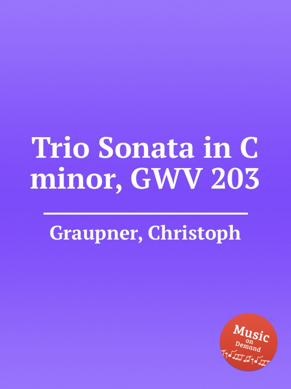 C. Graupner Trio Sonata in C minor, GWV 203 c graupner trio sonata in d major gwv 204