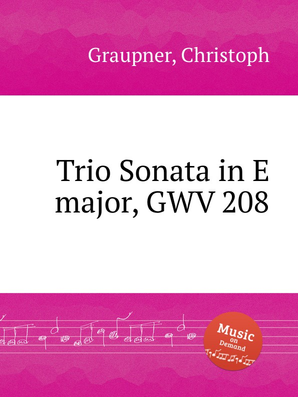C. Graupner Trio Sonata in E major, GWV 208 c graupner trio sonata in d major gwv 204