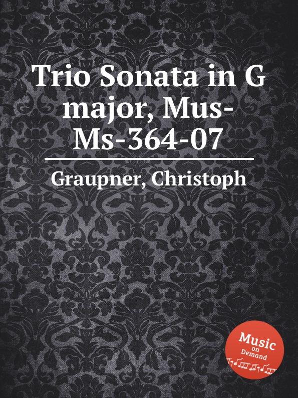 цена C. Graupner Trio Sonata in G major, Mus-Ms-364-07 в интернет-магазинах