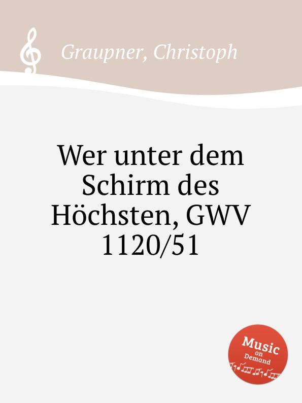 C. Graupner Wer unter dem Schirm des Hochsten, GWV 1120/51 c graupner wer bin ich armer gwv 1104 48