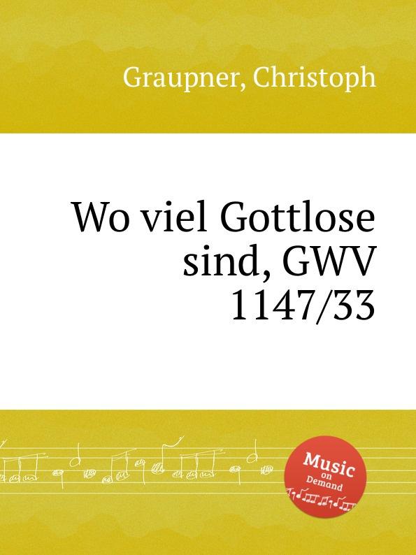 C. Graupner Wo viel Gottlose sind, GWV 1147/33 c graupner wo viel gottlose sind gwv 1147 33