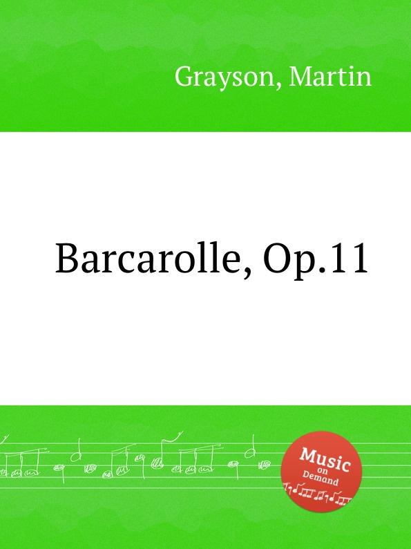 M. Grayson Barcarolle, Op.11