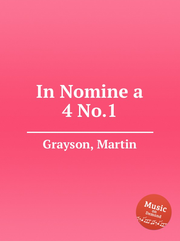M. Grayson In Nomine a 4 No.1 w byrd in nomine a 4