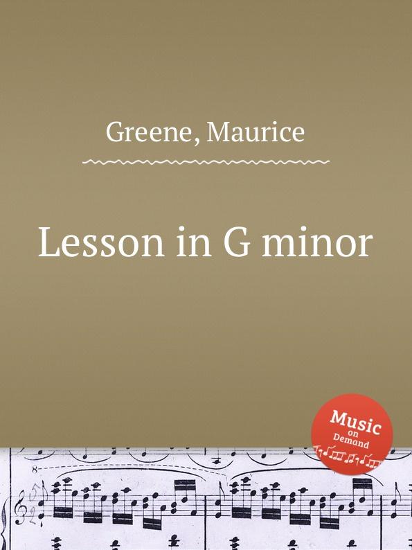 M. Greene Lesson in G minor m greene lesson in g minor