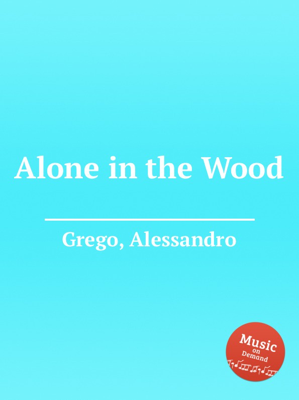A. Grego Alone in the Wood a grego talassocrazia