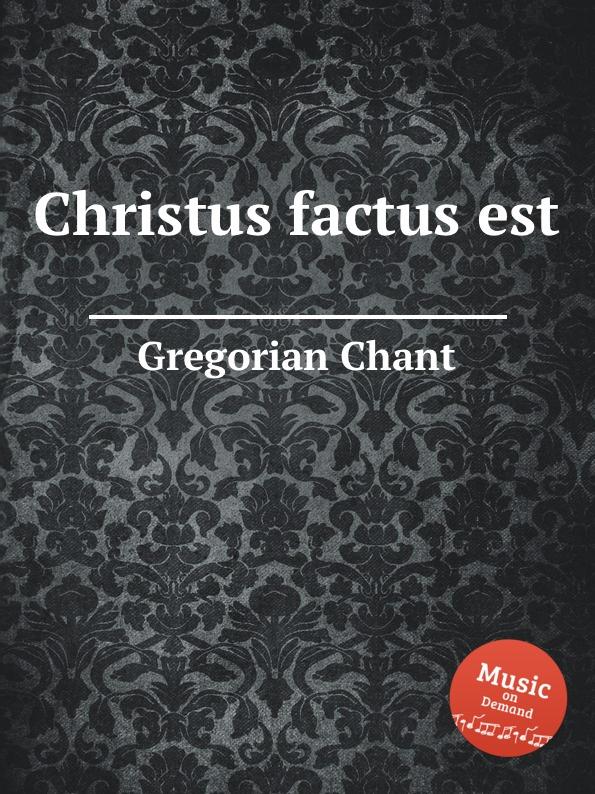 G. Chant Christus factus est g m nanino hodie christus natus est