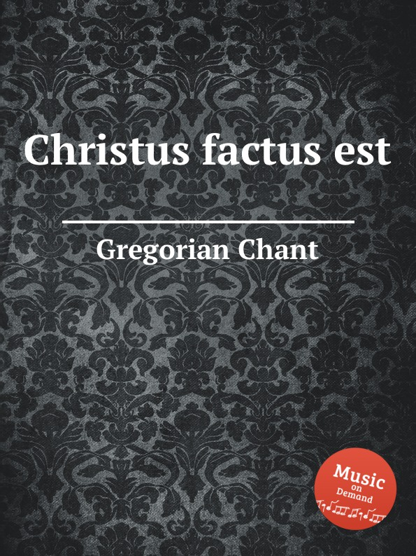 G. Chant Christus factus est p dyson carol hodie christus natus est