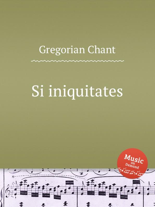 лучшая цена G. Chant Si iniquitates