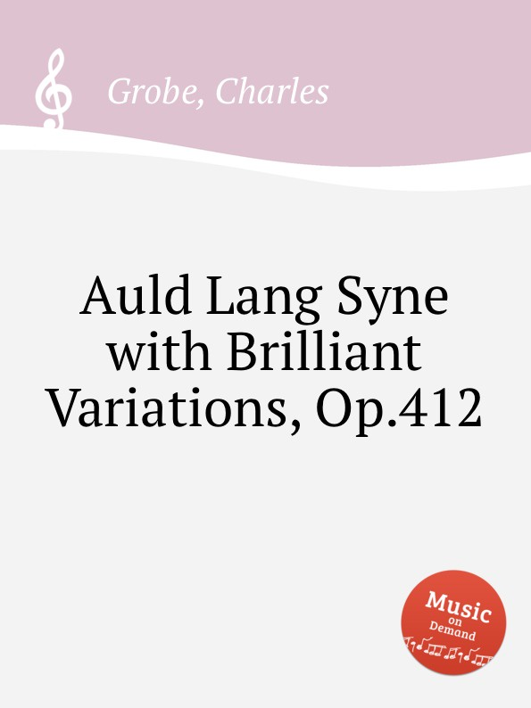 C. Grobe Auld Lang Syne with Brilliant Variations, Op.412
