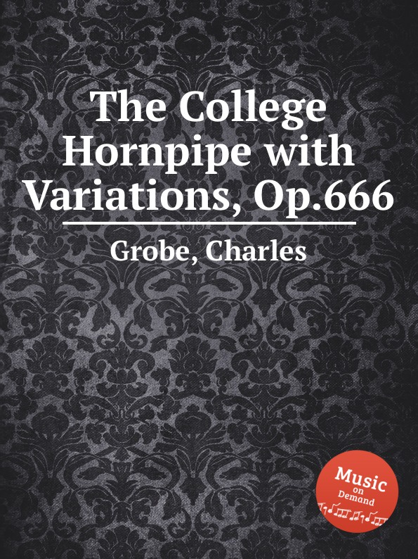 C. Grobe The College Hornpipe with Variations, Op.666