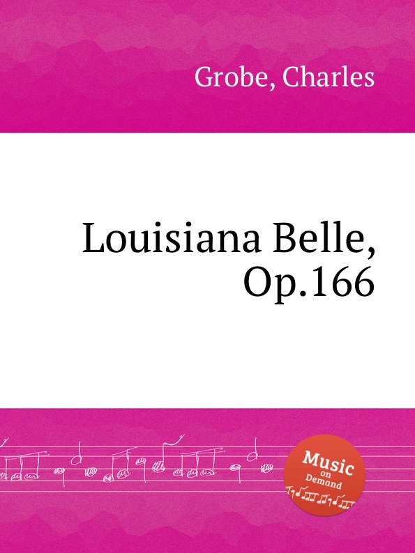 C. Grobe Louisiana Belle, Op.166 c grobe louisiana belle op 166