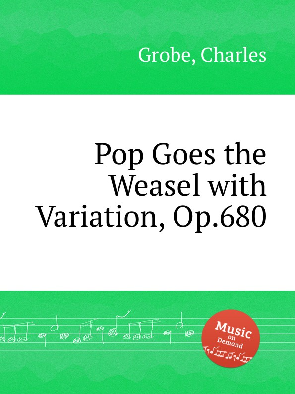 C. Grobe Pop Goes the Weasel with Variation, Op.680 c grobe louisiana belle op 166