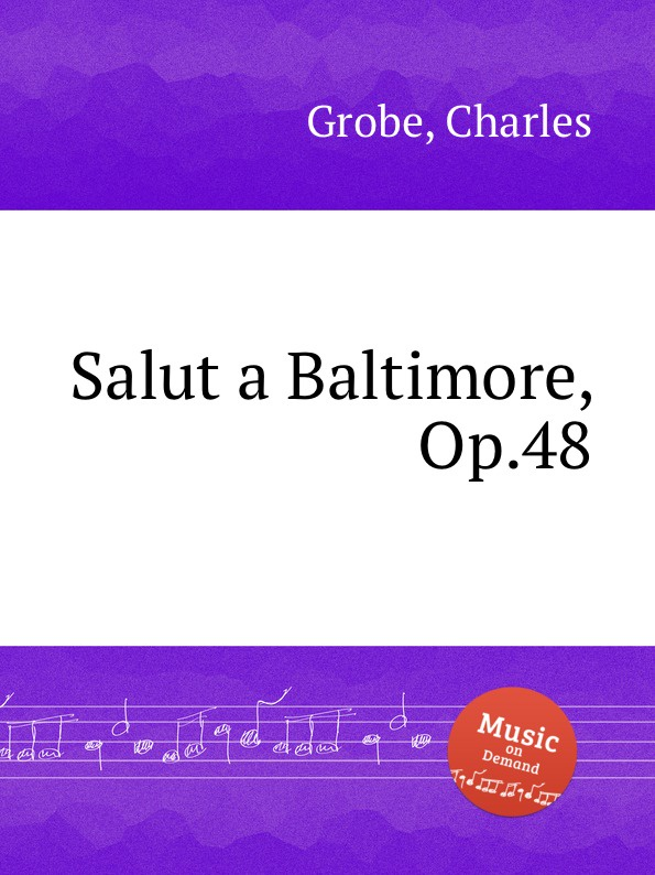 C. Grobe Salut a Baltimore, Op.48