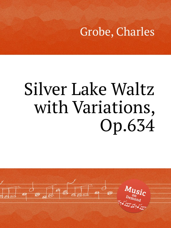 C. Grobe Silver Lake Waltz with Variations, Op.634 c grobe louisiana belle op 166