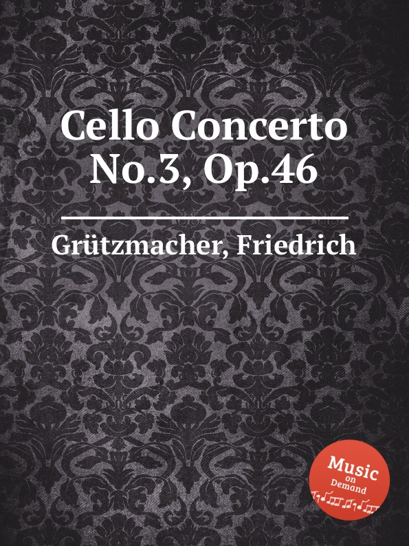 F. Grützmacher Cello Concerto No.3, Op.46 f neruda gavotte for cello op 54