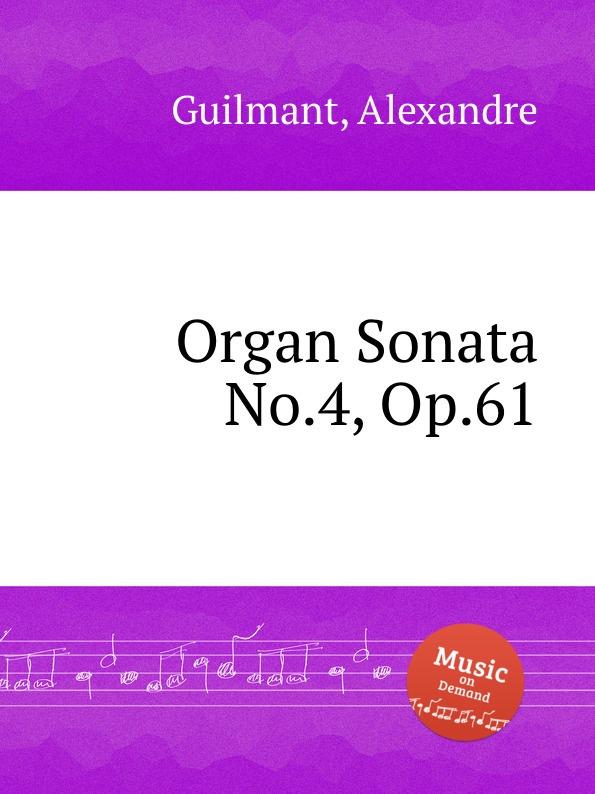 лучшая цена A. Guilmant Organ Sonata No.4, Op.61