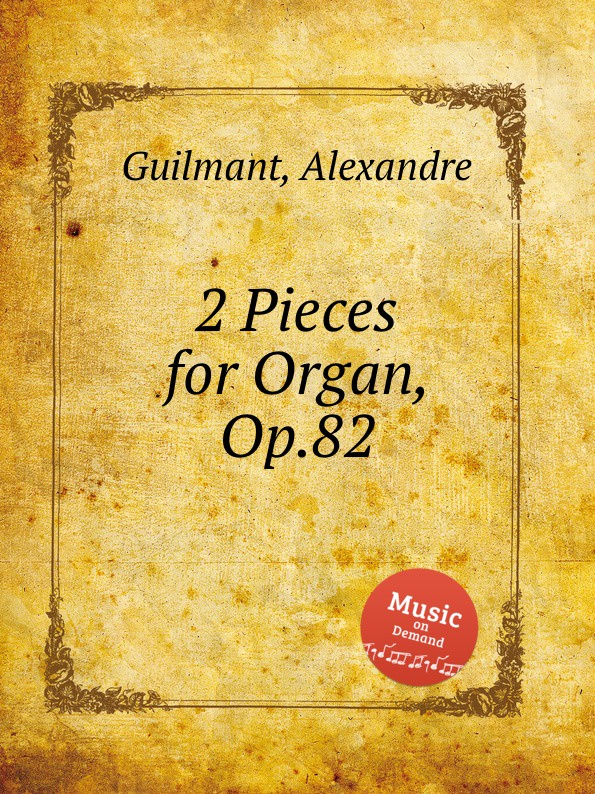 A. Guilmant 2 Pieces for Organ, Op.82