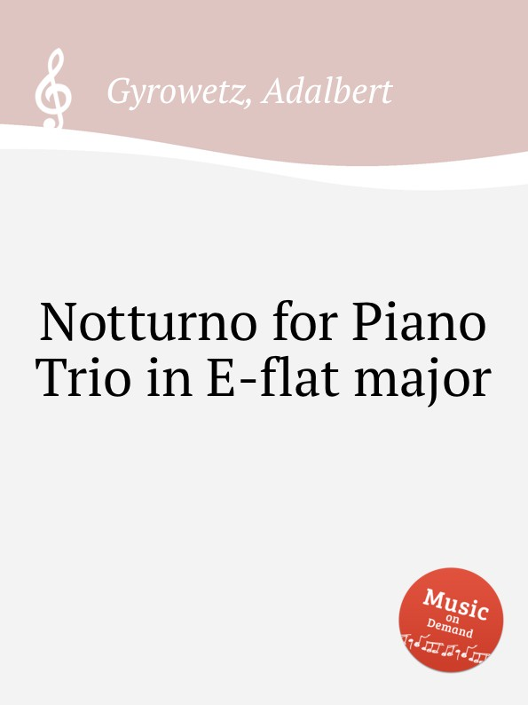 A. Gyrowetz Notturno for Piano Trio in E-flat major цена и фото