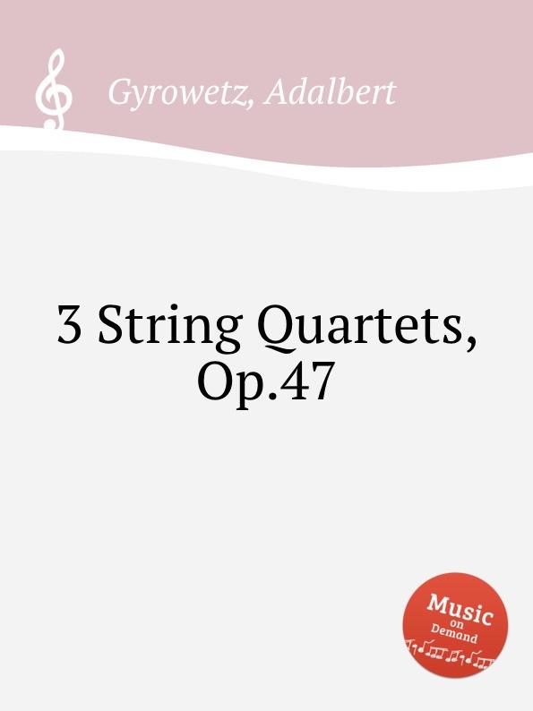 A. Gyrowetz 3 String Quartets, Op.47