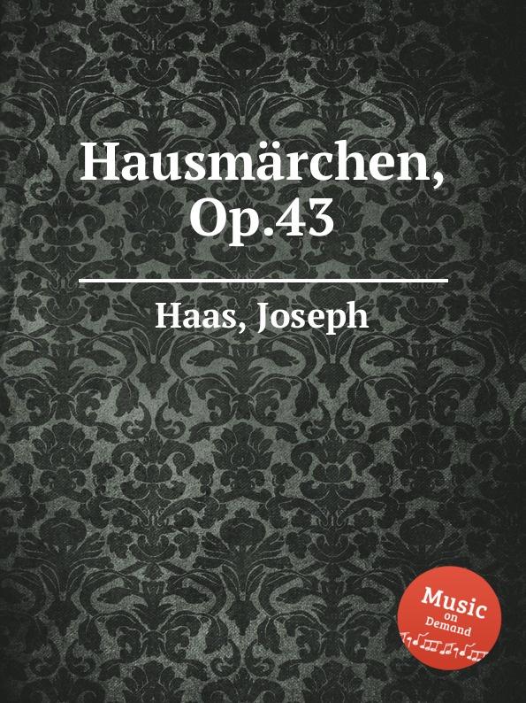 J. Haas Hausmarchen, Op.43 j haas 6 lose blatter op 16