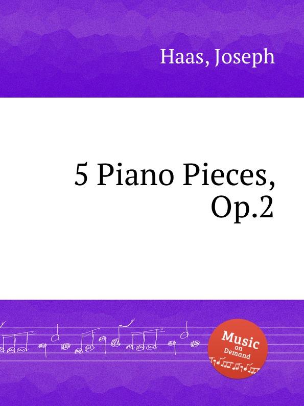 J. Haas 5 Piano Pieces, Op.2
