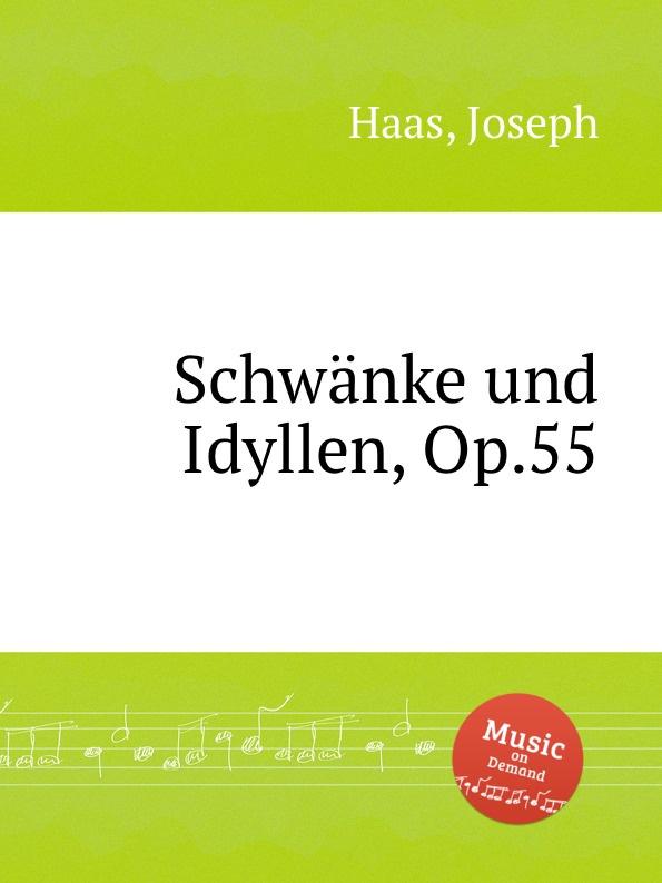 J. Haas Schwanke und Idyllen, Op.55 j haas 6 lose blatter op 16